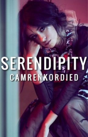 Serendipity Camila/You by camrenkordied
