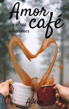 Amor, café y otras adicciones © #TFOS2018 by xqueen_alienx