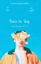 Punch On Trap by kookcandies