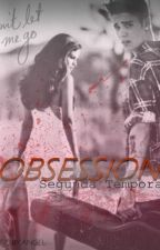 OBSESSION || Second Season by JelenaStrong
