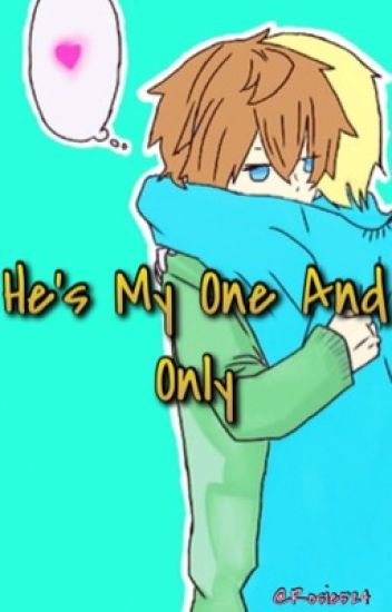 He's my one and only (completed)