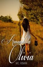 Amando A Olivia (Pasaje) by MCRomances