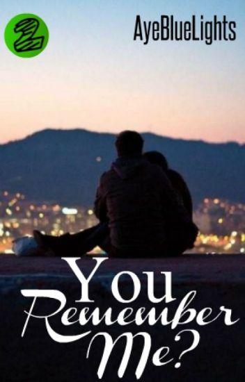 You, Remember Me? #SO2 [Editando]