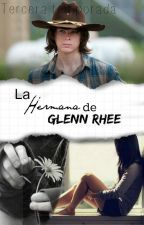 La Hermana De Glenn Rhee (Carl Grimes & tu)-3ra temporada. by LuhRiggs7