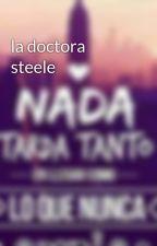 la doctora steele by esperanzamartines096