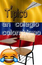 Típico en colegio colombiano. by ThaisPeafiel