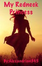 My Redneck Princess  by Alexandrian345