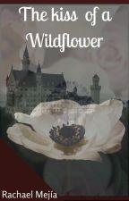 The Kiss of a Wildflower/ El beso de una flor silvestre - PAUSADA by RachaelBang29