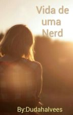 Vida de uma Meia-Nerd  by Dudahalvees