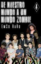De Nuestro Mundo A Un Mundo Zombie [4ta temporada] by EmSo_RaRu