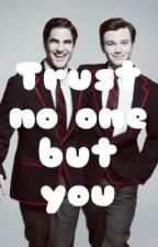 Trust no one but you  by kenziesshortstories