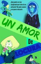 Un Amor De Locura by AbrocadaArrebol