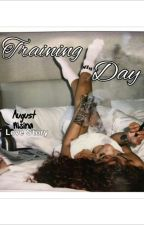 Training Day(August Alsina Love Story) by lightskinwonka
