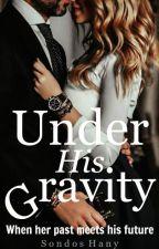 Under His Gravity  by chuncky_monkey