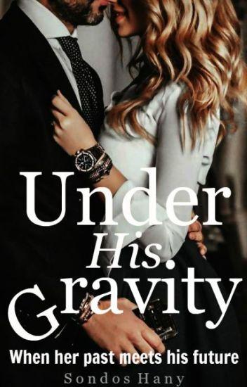Under His Gravity