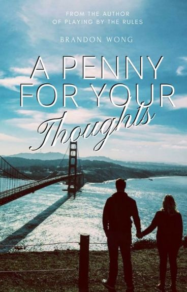 A Penny For Your Thoughts by BrandonWong048