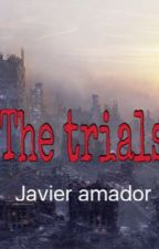 The trials by javiamador