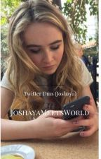 Twitter Dms (Joshaya) •in editing• by JoshayaMeetsWorld