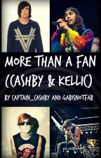 More Than A Fan (Cashby & Kellic) by Captain_Cashby