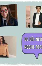 De día nerd de noche rebelde by aguslina12345