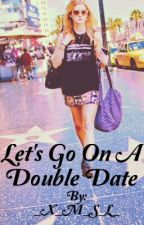 Let's go on a double date! by _X_M_S_L_