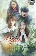 Fool Again✔ by Ecenggondhok