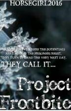 Project Frostbite #Wattys2016 by HorseGirl2016