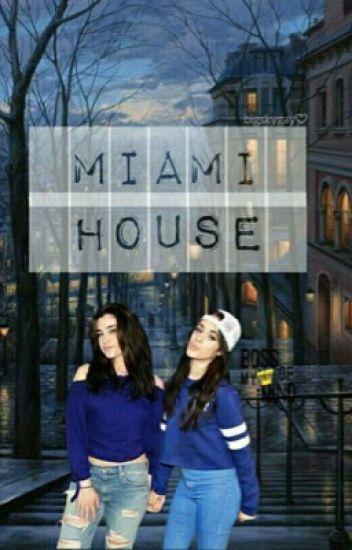 Miame's house | camren