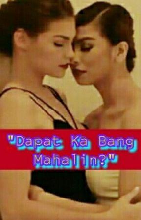 Dapat Ka Bang Mahalin? (COMPLETED) by AngManunulatMissDee