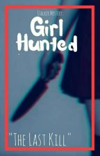 Girl Hunted BOOK 2 by CUniQue_Love