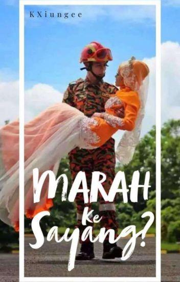 MARAH KE SAYANG? (ANUGERAH TERINDAH) - KXiungee / #wattys2017