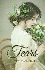 TEARS (Di TERBITKAN) by Ralienzt