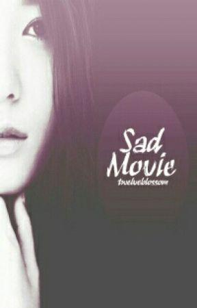 [Sehun Fanfiction] Sad Movie by twelveblossom