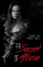 The Secret of Alicia by miss_jaee