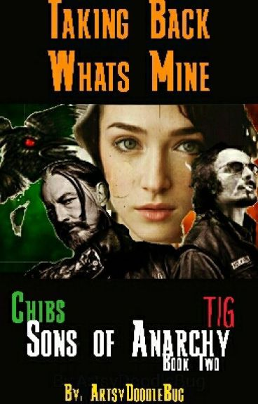 Chibs | Taking Back What's Mine | Tig | Sons of Anarchy || Book Two