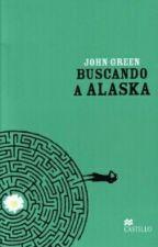 Buscando a Alaska (Completa) by diiacastr9