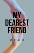 My Dearest Friend   vkook by itsmyluxion