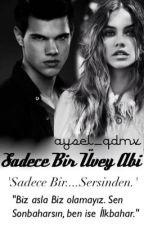 Sadece Bir Üvey Abi  'Sadece Bir...Serisinin 5-ci kitabı.' by aysel_qdmv