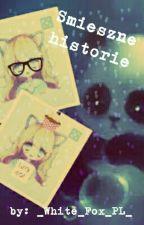 Smieszne historie [Zakończone] by _White_Fox_PL_