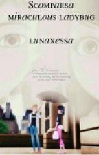 Scomparsa ✿ Miraculous by Lunaxessa