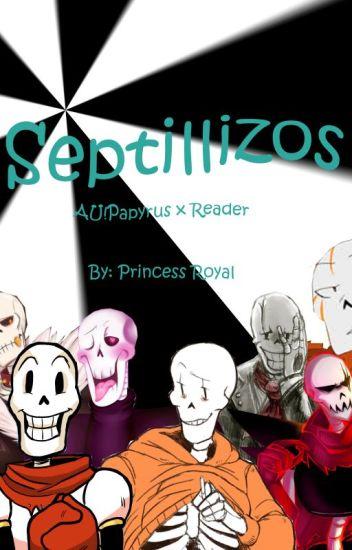 Septillizos (Lemon) (+18) [AU!Papyrus x Reader]