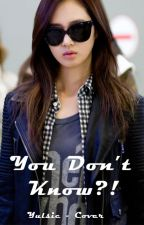 You Don't Know?! [Yulsic - Cover] by tyshushy