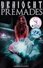 «Premades» by darkwaystofly