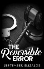 The Reversible Error by SeptemberElizalde