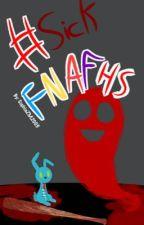#SICKFNAFHS #FNAFHS by SophiZ11