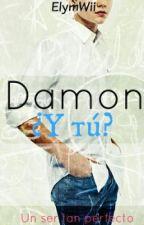 Damon, ¿y tú? © by ElymWii