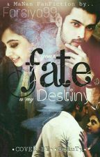 Manan ff your fate is my destiny by farsiya99