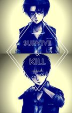 Survive & Kill (Levi X Reader X Eren) by julia_yongkai