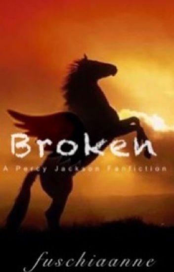 Broken (A Percy Jackson fanfic) - fuschiaanne - Wattpad