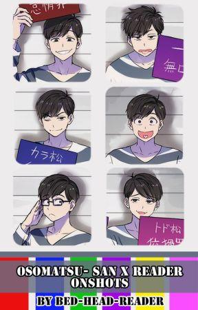 Osomatsu-san x Reader *~* Oneshots *~* (No Further Updates